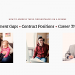 Employment Gaps, Contract Work, Career Transition
