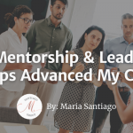 mentors and leadership groups helped advance my career